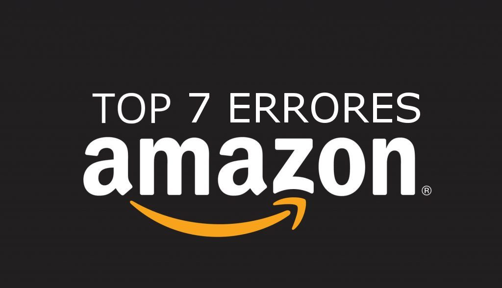 7 errores más comunes de vendedores novatos en amazon