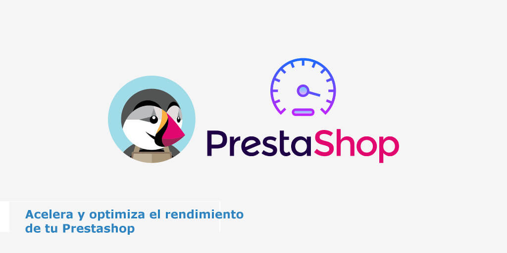 acelerar optimizar rendimiento prestashop